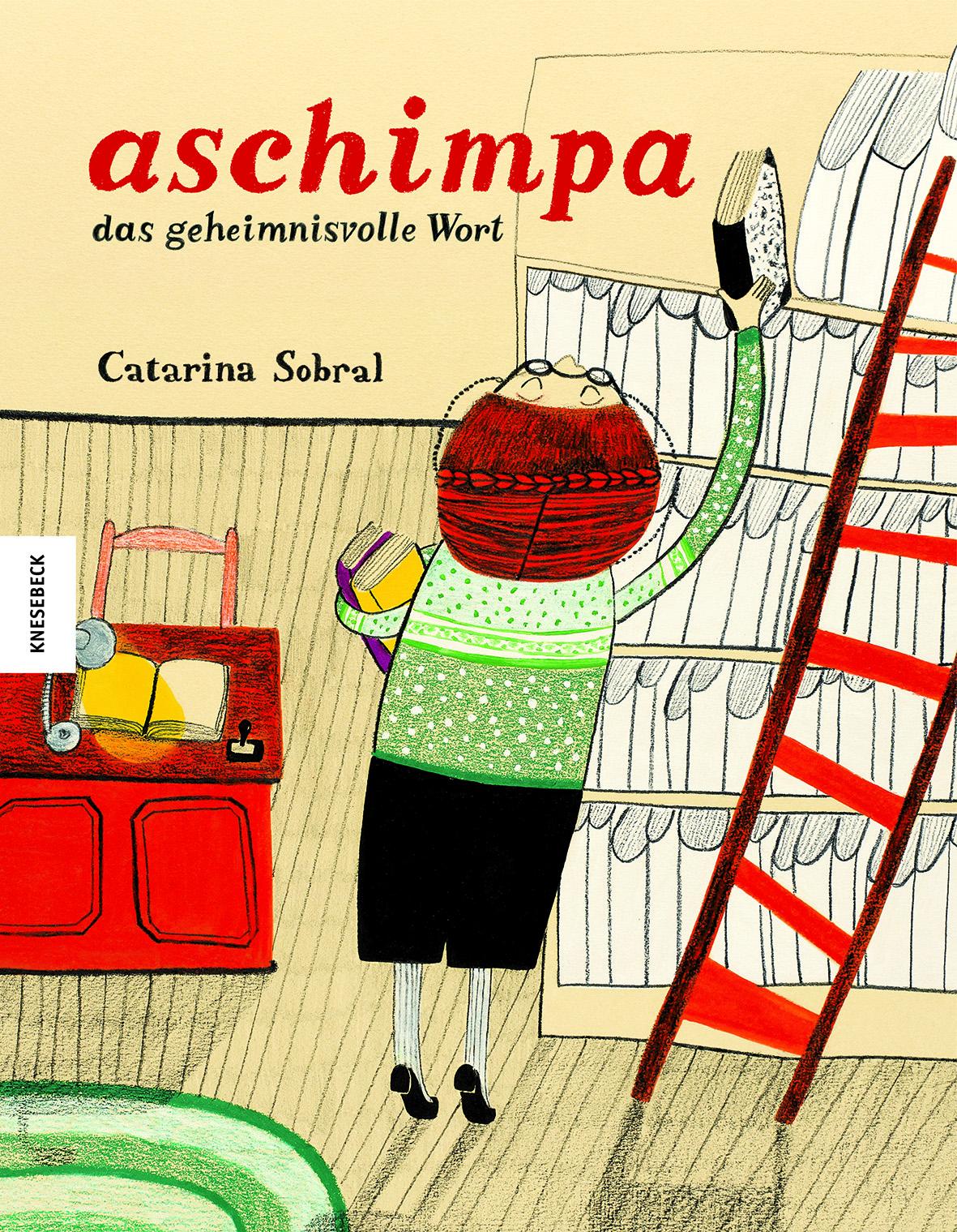 (c) Sobral, Catarina: aschimpa, das geheimnisvolle Wort. Knesebeck.